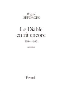 Régine Deforges - La bicyclette bleue Tome 3 : Le diable en rit encore.