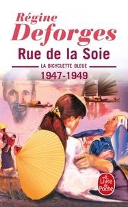 Régine Deforges - La bicyclette bleue Tome 5 : Rue de la Soie - 1947-1949.