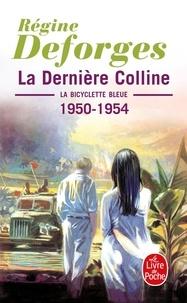Régine Deforges - La bicyclette bleue Tome 6 : La Dernière Colline - 1950-1954.