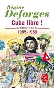 Régine Deforges - La bicyclette bleue Tome 7 : Cuba libre ! - 1955-1959.