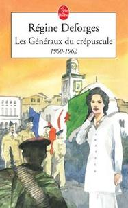 Régine Deforges - La bicyclette bleue Tome 9 : Les Généraux du crépuscule - 1960-1962.