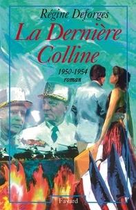 Régine Deforges - La Dernière Colline - (1950-1954).