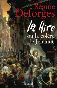 Régine Deforges - La Hire - ou La colère de Jehanne.