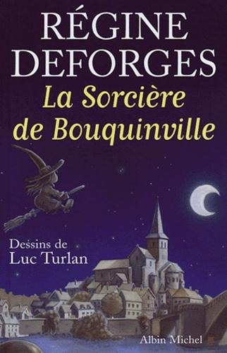Régine Deforges - La sorcière de Bouquinville.