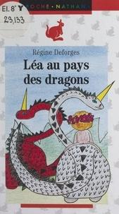 Régine Deforges - Léa au pays des dragons.