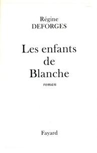 Régine Deforges - Les Enfants de Blanche.