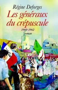 Régine Deforges - Les généraux du crépuscule - La Bicyclette bleue, tome 9 (Edition brochée) - 1960-1962.