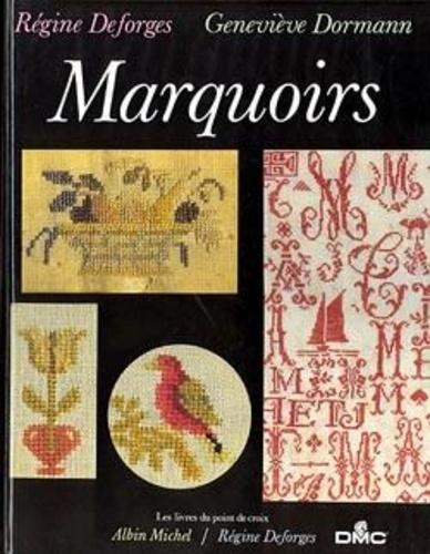 Régine Deforges et Geneviève Dormann - Les Livres du point de croix Tome 2 - Marquoirs.