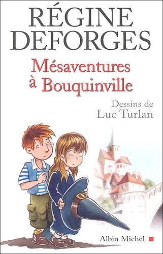 Régine Deforges - Mésaventures à Bouquinville.