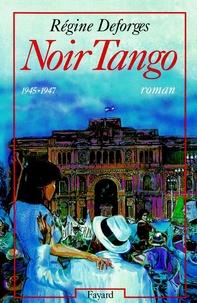 Régine Deforges - Noir Tango - (1945-1947).
