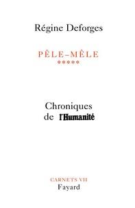 Régine Deforges - Pêle-Mêle, tome 5 - Chroniques de l'Humanité (28 août 2002-3 décembre 2003).