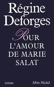 Régine Deforges - Pour l'amour de Marie Salat.