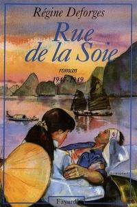 Régine Deforges - Rue de la Soie - (1947-1949).