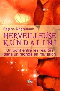 Merveilleuse Kundalini - Un pont entre les réalités dans un monde en mutation.pdf
