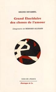 Régine Detambel - Grand élucidaire des choses de l'amour.