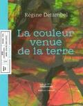 Régine Detambel - La couleur venue de la terre.