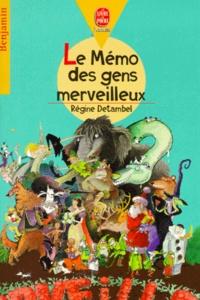 Régine Detambel - Le mémo des gens merveilleux.
