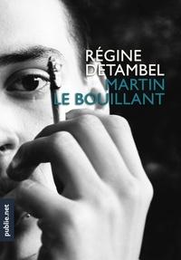 Régine Detambel - Martin le Bouillant.