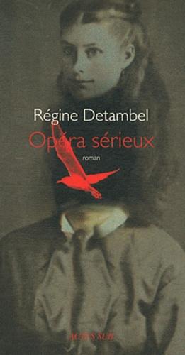 Régine Detambel - Opéra sérieux.