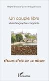Régine Dhoquois-Cohen et Guy Dhoquois - Un couple libre - Autobiographie conjointe.