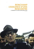 Régine Du Charlat et Georges Sebbag - Ronchamp, l'exigence d'une rencontre - Le Corbusier et la chapelle Notre-Dame du Haut.