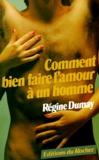 Régine Dumay - Comment bien faire l'amour à un homme.