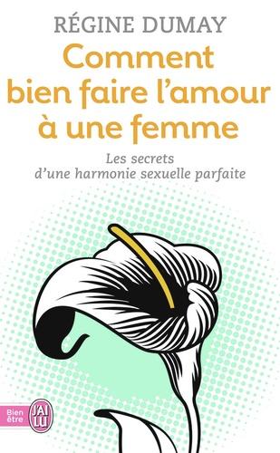 Régine Dumay - Comment bien faire l'amour à une femme.