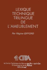 Régine Gifford - Lexique technique trilingue de l'ameublement - Français-allemand-anglais.