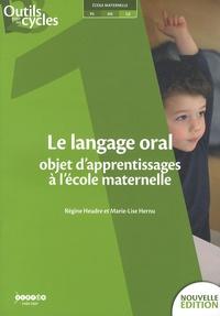 Régine Heudre et Marie-Lise Hernu - Le langage oral - Objet d'apprentissages à l'école maternelle.