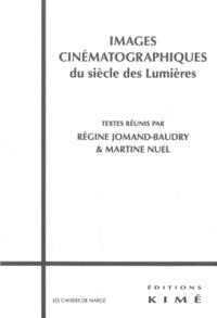 Régine Jomand-Baudry et Martine Nuel - Images cinématographiques du siècle des Lumières.
