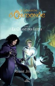 Régine Joséphine - Sacha Yolka Tome 1 : Le Chant des Luzes.