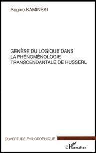Régine Kaminski - Genèse du logique dans la phénoménologie de Husserl.