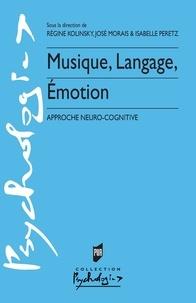 Regine Kolinsky et José Morais - Musique, langage, émotion - Approche neuro-cognitive.