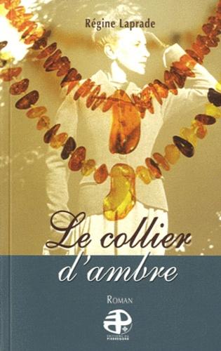 Régine Laprade - Le collier d'ambre.