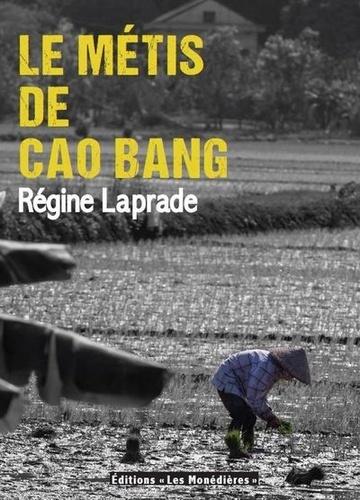 Régine Laprade - Le Métis de Cao Bang.