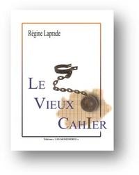 Régine Laprade - Le vieux cahier.