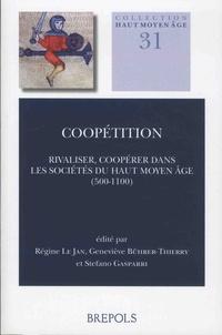 Régine Le Jan et Geneviève Bührer-Thierry - Coopétition - Rivaliser, coopérer dans les sociétés du haut Moyen Age (500-1100).