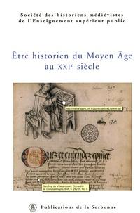 Régine Le Jan et Jean-Philippe Genet - Etre historien du Moyen Age au XXIe siècle.