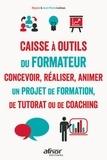 Régine Ledoux et Jean-Pierre Ledoux - Caisse à outils du formateur - Concevoir, réaliser et animer un projet de formation, de tutorat ou de coaching.