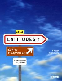 Latitudes 1, Méthode de français- Cahier d'exercices version anglophone, A1/A2 - Régine Mérieux | Showmesound.org