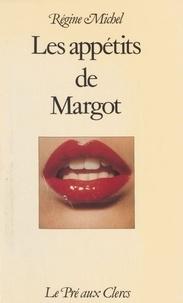 Régine Michel - Les Appétits de Margot.
