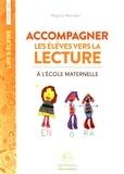 Régine Mondain - Accompagner les élèves vers la lecture à l'école maternelle.