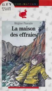 Régine Pascale - La maison des effraies.