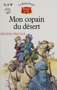 Régine Pascale et Catherine Chion - Mon copain du désert.