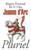 Régine Pernoud et Marie-Véronique Clin - Jeanne d'Arc.