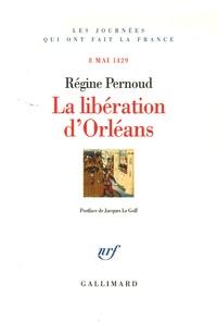 Régine Pernoud - La libération d'Orléans - 8 mai 1429.