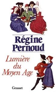 Régine Pernoud - Lumière du Moyen Age.