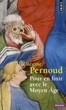 Régine Pernoud - Pour en finir avec le Moyen Age.