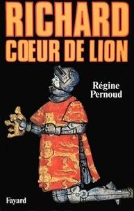 Régine Pernoud - Richard Coeur de Lion.
