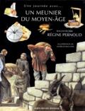 Régine Pernoud - Un meunier du Moyen âge....